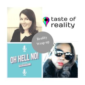 Taste of Reality Dana & Oh Hell No Nicole